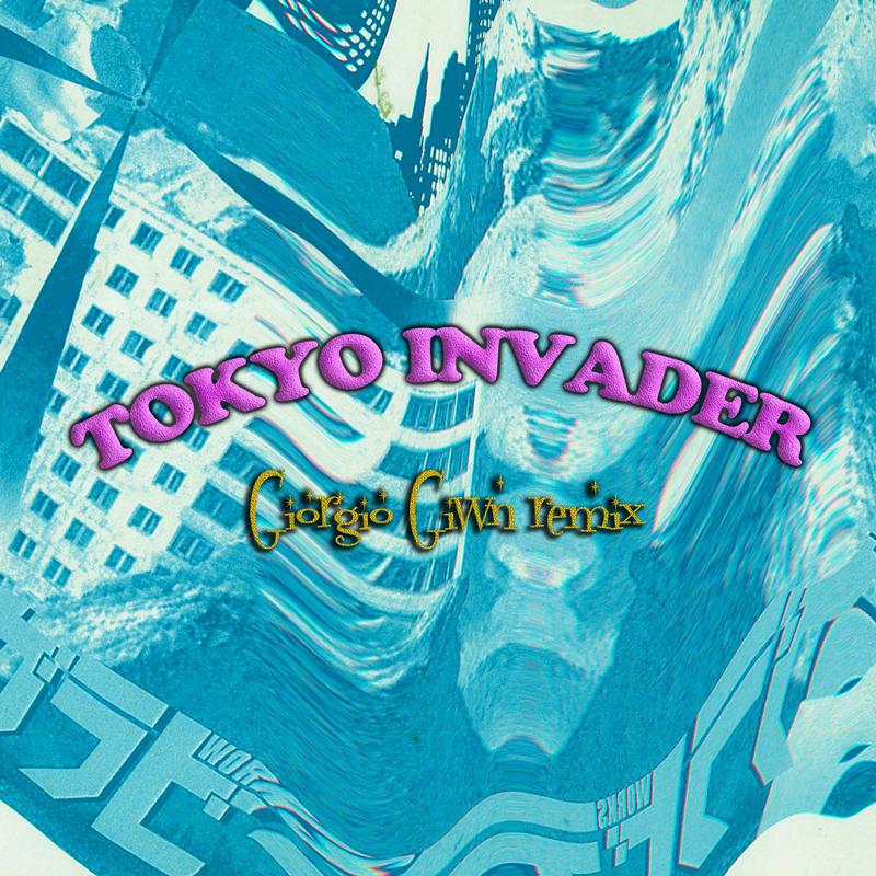 Tokyo Invader(Giorgio Givvn Remix)